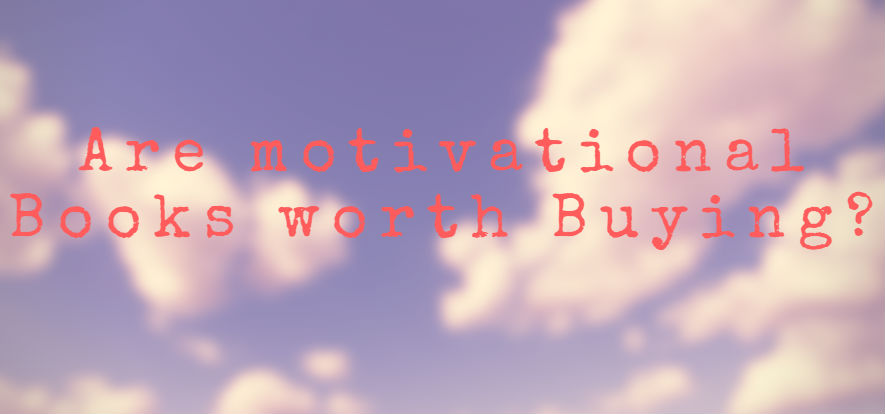 Are motivational Books worth Buying?