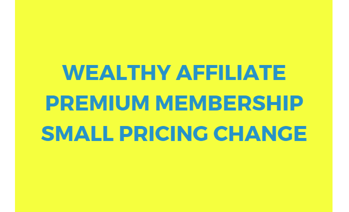 Wealthy Affiliate Premium Membership Small Pricing Change