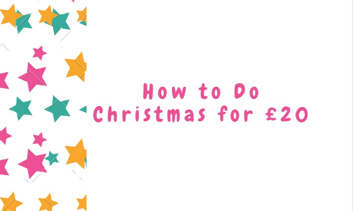 How to Do Christmas for £20