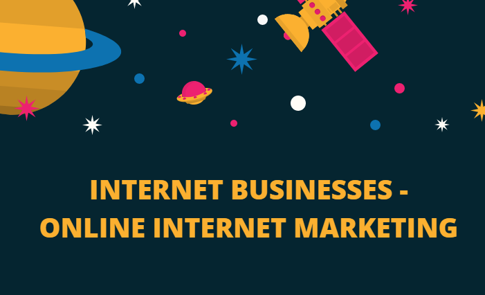 Internet Businesses - Online Internet Marketing