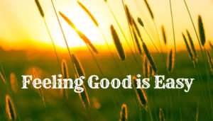 Feeling Good is Easy