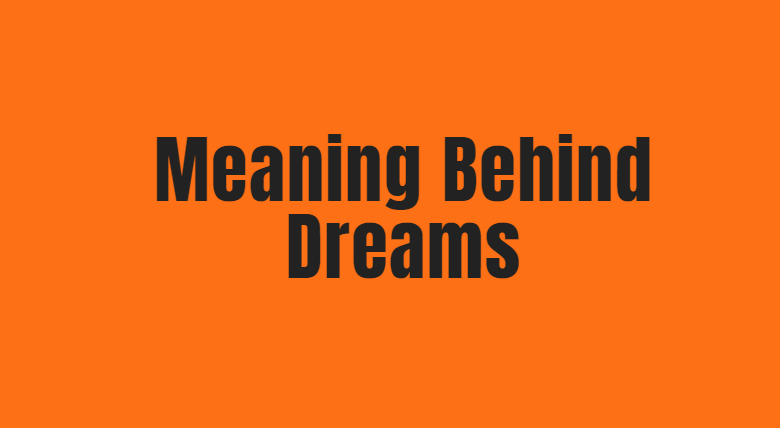 Meaning Behind Dreams