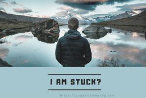 I am stuck?