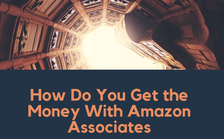 How Do You Get the Money With Amazon Associates