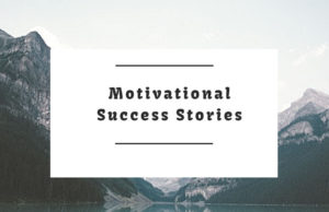 Motivational Success Stories