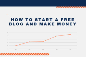 How to Start a Free Blog and Make Money