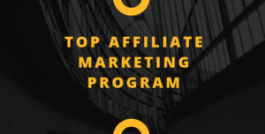Top Affiliate Marketing Program