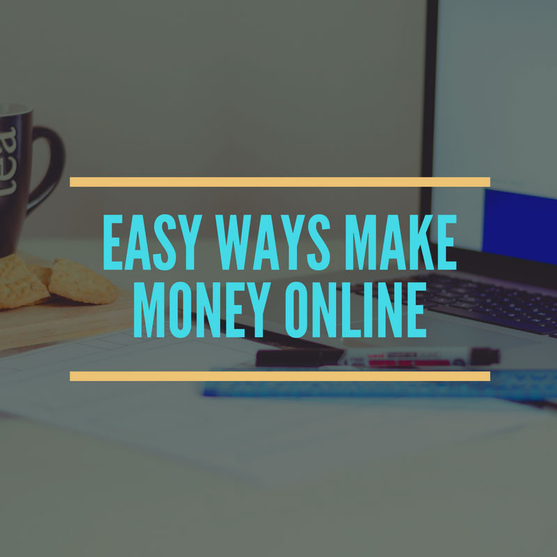Easy Ways Make Money Online.