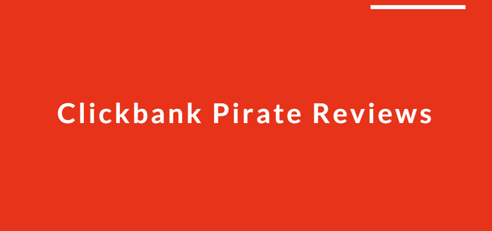 Clickbank Pirate Reviews