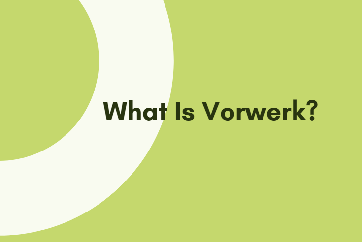 What Is Vorwerk