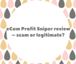 eCom Profit Sniper review – scam or legitimate?